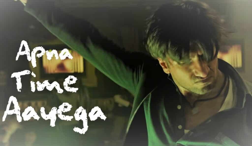 Apna Time Aayega Lyrics