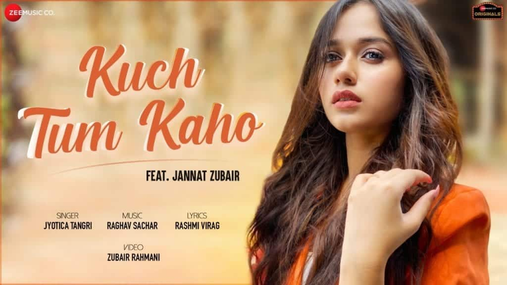 कुछ तुम कहो Lyrics – Jannat Zubair | Kuchh Tum Kaho