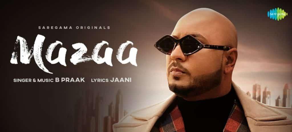 Mazaa Lyrics In Hindi - B Praak