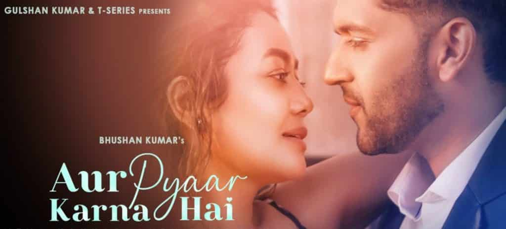 Aur Pyaar Karna Hai Lyrics In Hindi – Neha Kakkar & Guru Randhawa