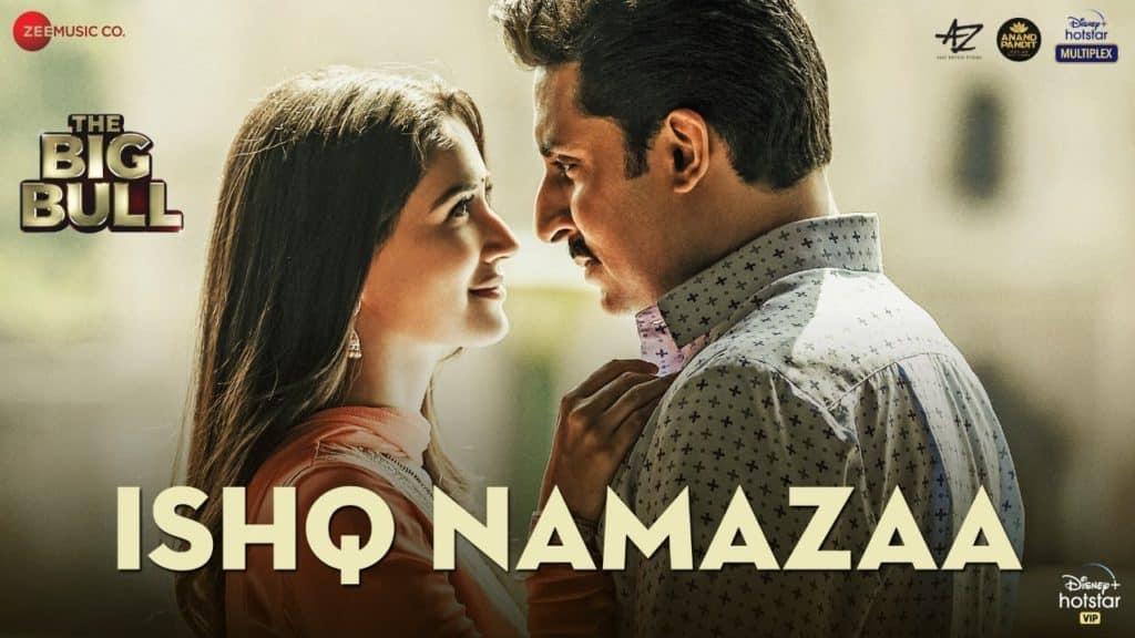 Ishq Namazaa Lyrics In Hindi - The Big Bull