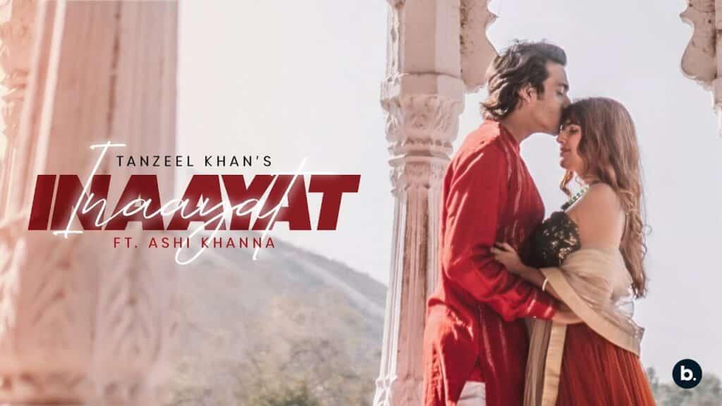 Inaayat Lyrics In Hindi - Tanzeel Khan X Ashi Khanna