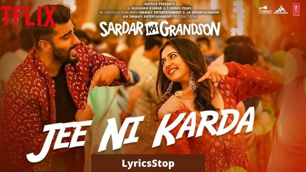 Jee Ni Karda Lyrics In Hindi - Sardar Ka Grandson