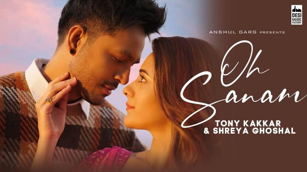 Oh Sanam Lyrics In Hindi - Tony Kakkar & Shreya Ghoshal