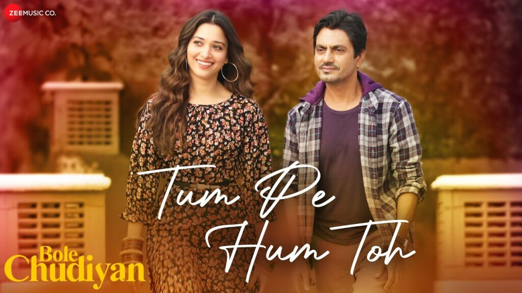 Tum Pe Hum Toh Lyrics In Hindi - Bole Chudiyan