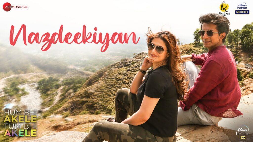 Nazdeekiyan Lyrics In Hindi - Hum Bhi Akele, Tum Bhi Akele