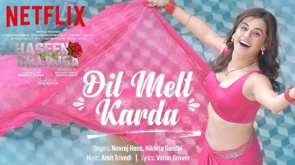 Dil Melt Karda Lyrics - Haseen Dillruba