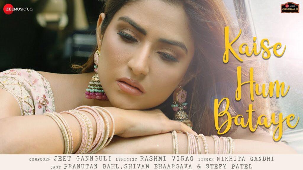 Kaise Hum Bataye Lyrics - Nikhita Gandhi