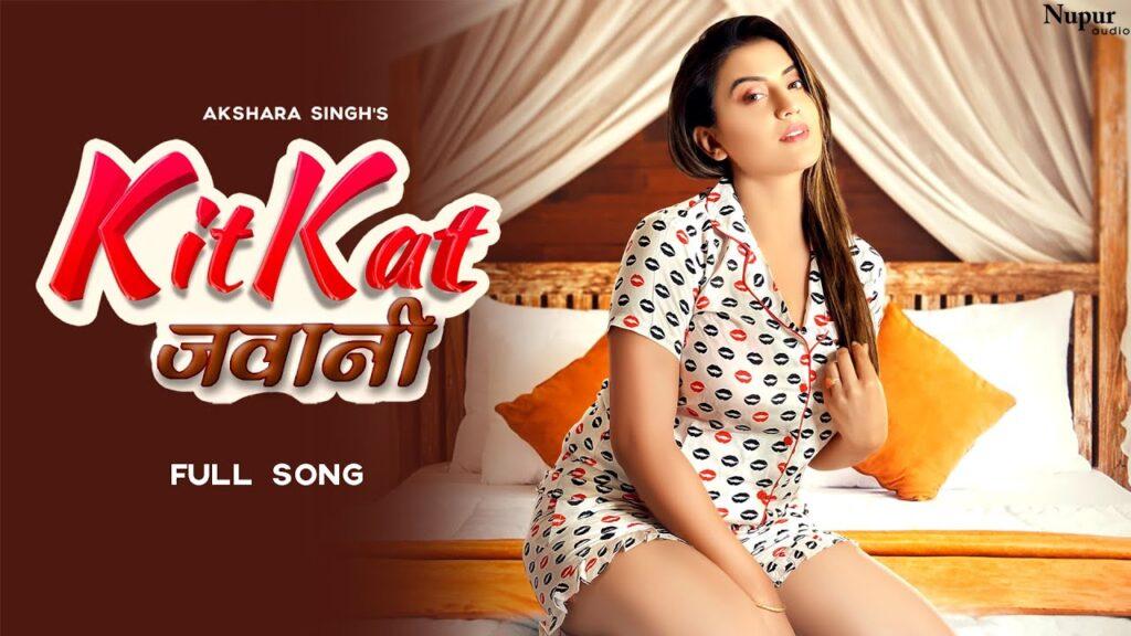 Kitkat Jawani Lyrics - Akshara Singh