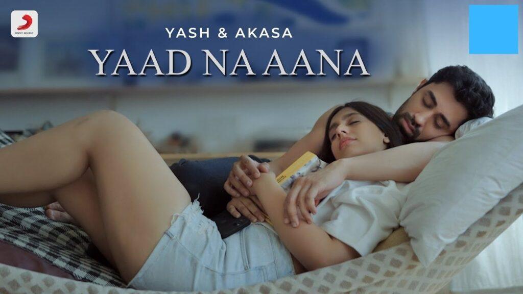 Yaad Na Aana Lyrics - Yash Narvekar & Akasa