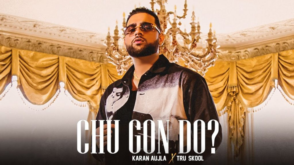 Chu Gon Do Lyrics - Karan Aujla