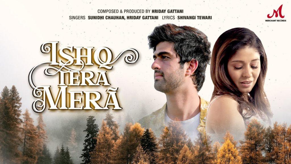 Ishq Tera Mera Lyrics - Sunidhi Chauhan, Hriday Gattani