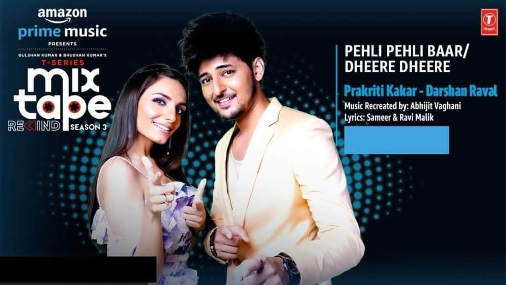 Pehli Pehli Baar-Dheere Dheere Lyrics - Prakriti Kakar & Darshan Raval