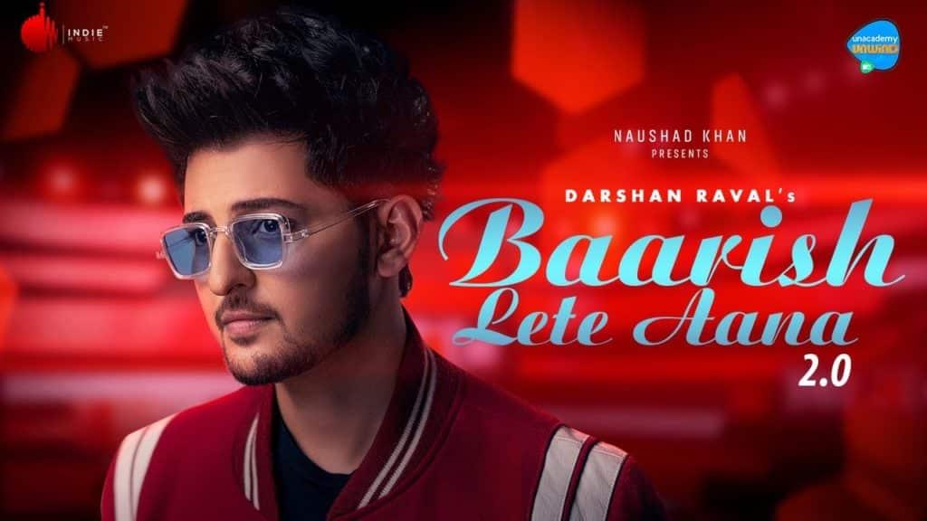 Baarish Lete Aana 2.0 Lyrics - Darshan Raval