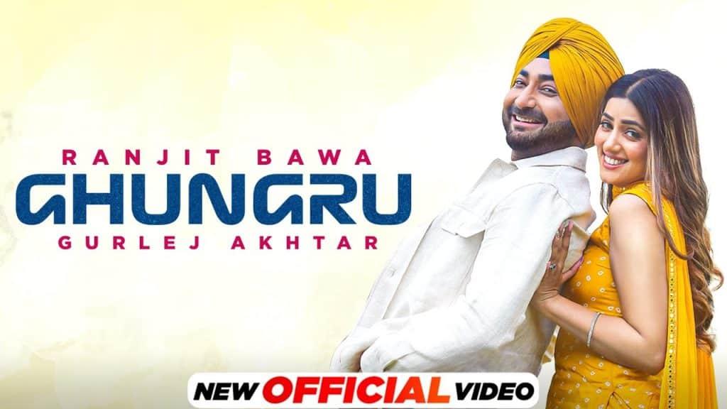 Ghungru Lyrics - Ranjit Bawa, Gurlej Akhtar