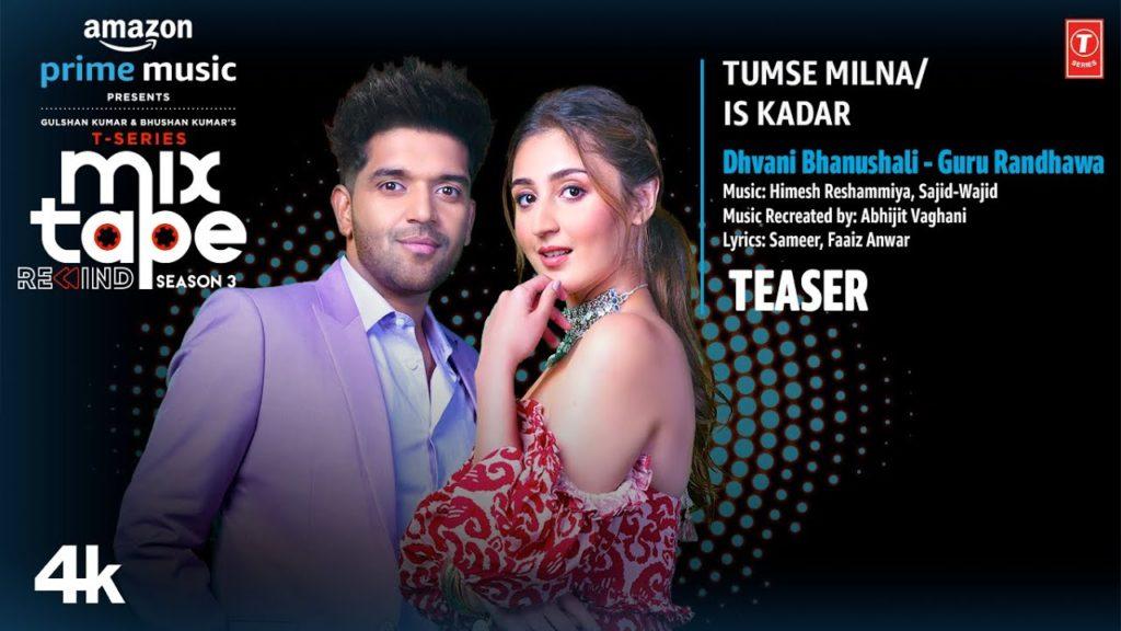Tumse Milna/Is Kadar Lyrics - Dhvani Bhanushali, Guru Randhawa