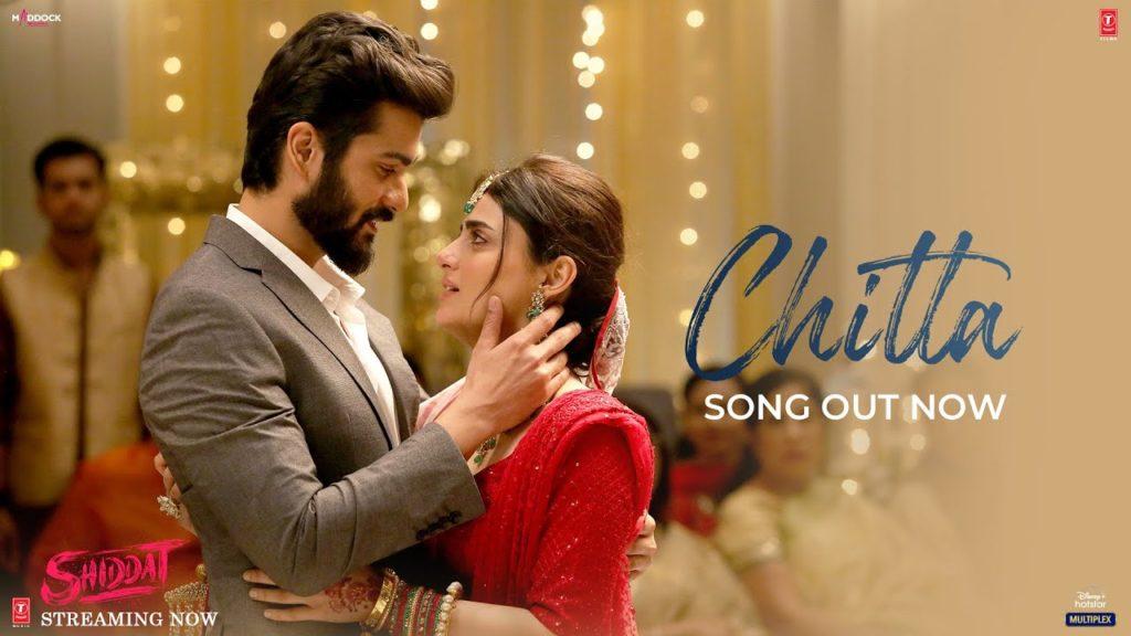 Chitta Lyrics - Shiddat
