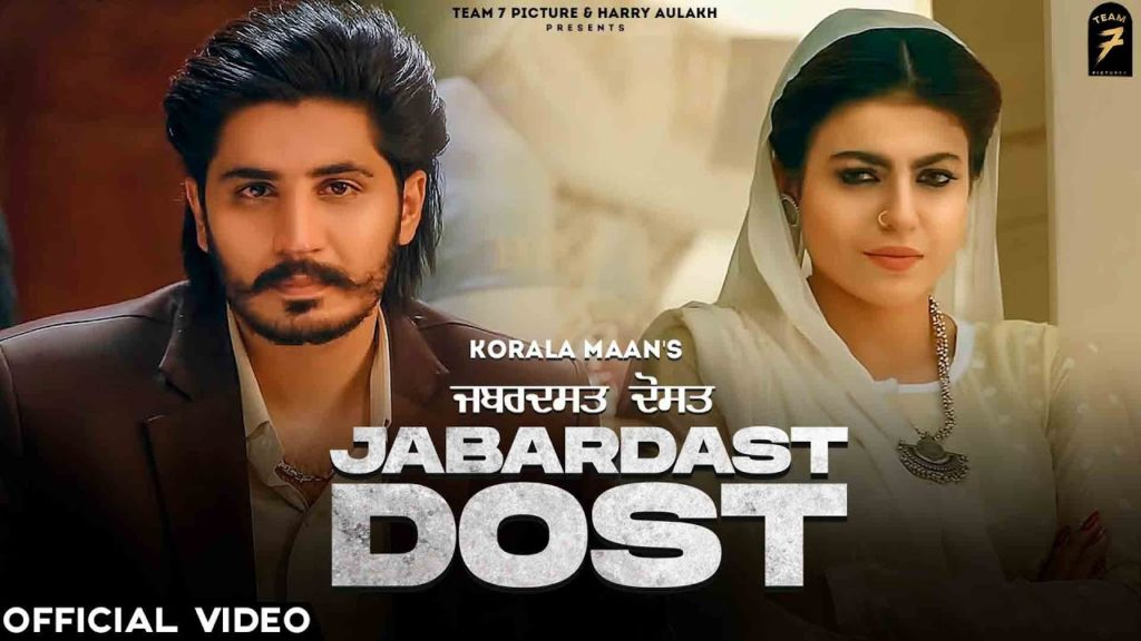 Jabardast Dost Lyrics - Korala Maan, Gurlez Akhtar